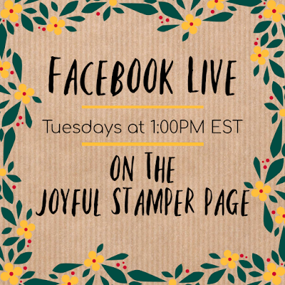Facebook Live with Nicole Steele on The Joyful Stamper page at 1 PM EST every Tuesday