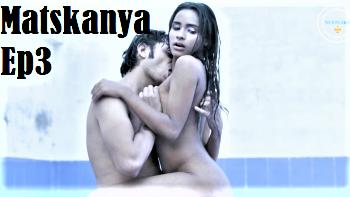 Matskanya : Mermaid (2021) - NueFliks Web Series (s01ep03)
