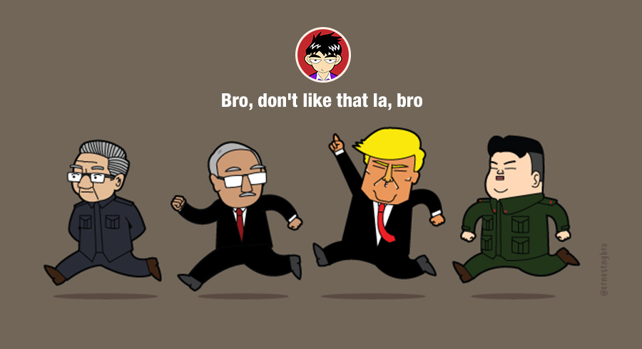 Bro, don't like that la, bro / Ernest Ng