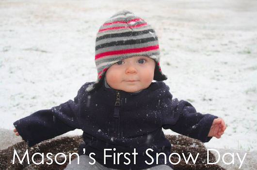 Mason's First Snow Day