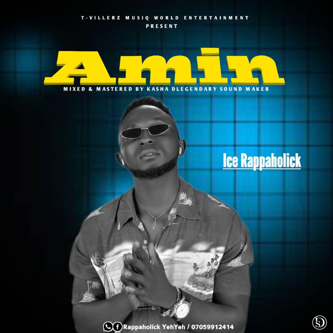 [Music] Ice Rappaholick - Amin (prod. Kasha Dlegendary sound maker) #Arewapublisize