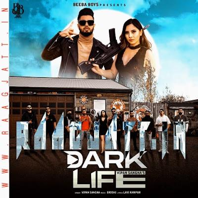 Dark Life by Vipan Sangha lyrics