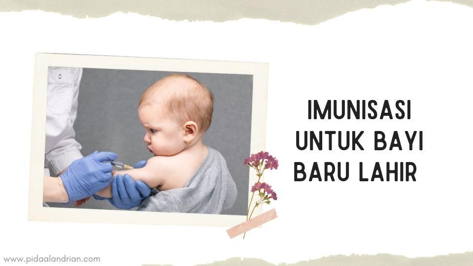 Urutan Pemberian Imunisasi pada Bayi Baru Lahir