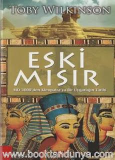 Toby Wilkinson - Eski Mısır - M.Ö 3000'den Kleopatra'ya Bir Uygarlığın Tarihi