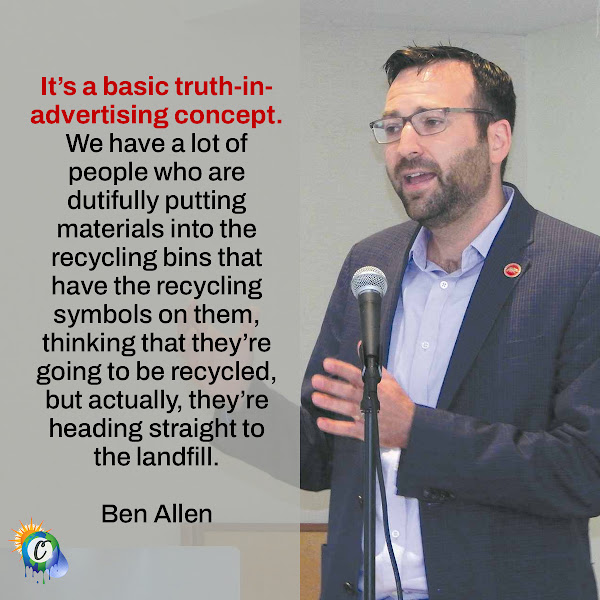 It's a basic truth-in-advertising concept. We have a lot of people who are dutifully putting materials into the recycling bins that have the recycling symbols on them, thinking that they're going to be recycled, but actually, they're heading straight to the landfill. — California State Senator Ben Allen