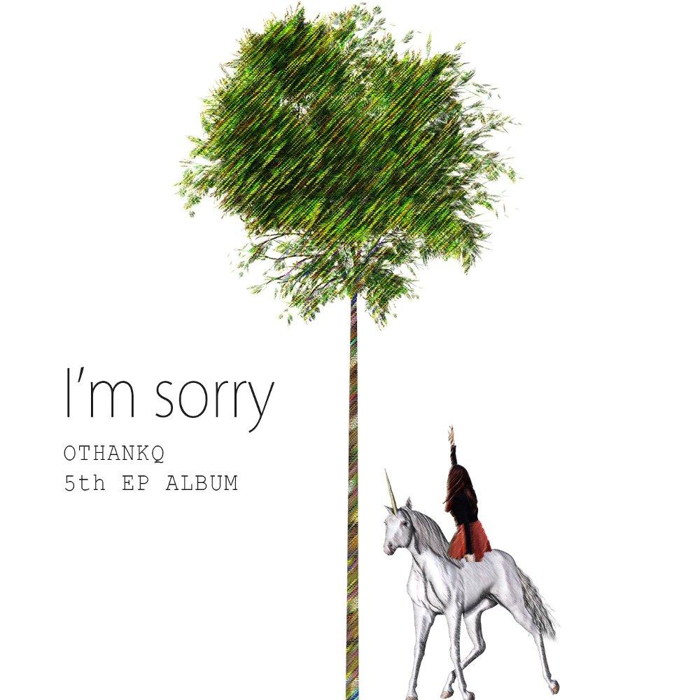 OTHANKQ – I'm Sorry – EP