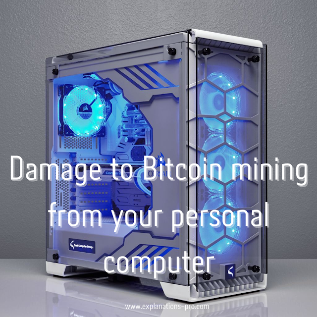 Damage to Bitcoin mining from your personal computer
