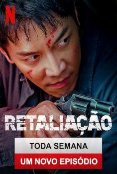 Retaliação 1ª Temporada Torrent – WEB-DL 720p Dual Áudio