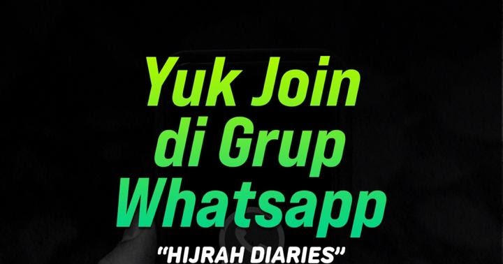 Yuk Join Grup Whatsapp Hijrah Diaries Insya Allah Istiqomah Tapaki Jalan Hijrah Ikhsan Web Id