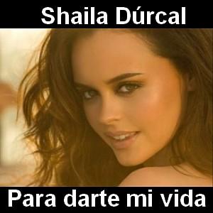 Shaila Durcal - Para darte mi vida