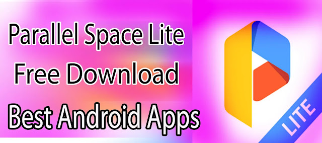 Download Parallel Space Lite apk For Android App
