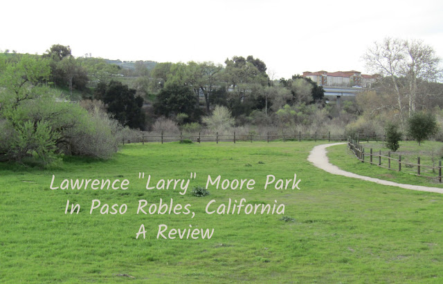 """Larry"" Moore Park in Paso Robles: A Photographic Review"