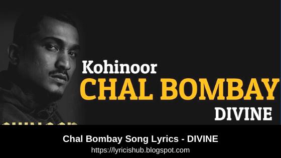Chal Bombay Song Lyrics - DIVINE | Lyricishub