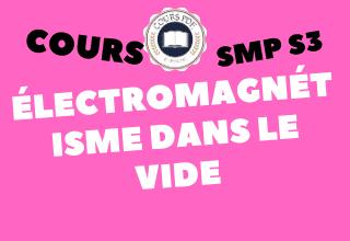 Électromagnétisme Dans Le Vide SMP S3 - cours / td & exercices / examens / résumés [PDF]