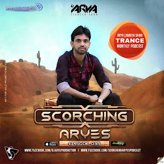 SCORCHING-ARYes-Episode-035-ARYA-Jignesh-Shah-0-1