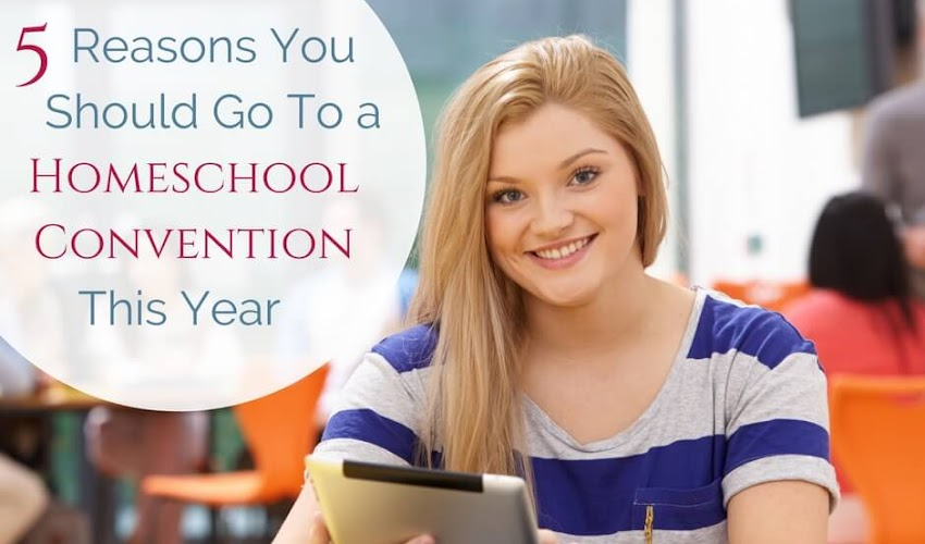 Five Reasons You Should Go To A Homeschool Convention This Year...And a Free Homeschool Convention Planning Pack