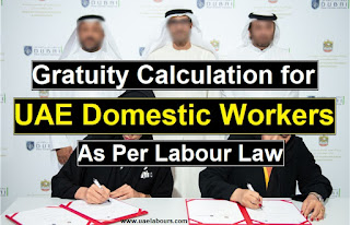 gratuity calculator uae for domestic workers as per uae labour law, gratuity for domestic workers uae