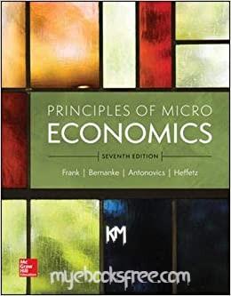 Principles of Microeconomics 7th Edition by Frank, Bernanke, Antonovich, Heffetz
