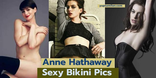 Anne Hathaway Sexy Photos in Bikini & in Lingerie