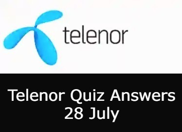 28 July Telenor Answers Today | Telenor Quiz Today