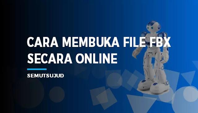 Cara Membuka File FBX