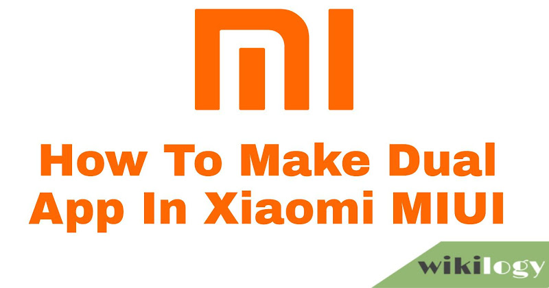 HowTo Make Dual App In Xiaomi MIUI Any  Model