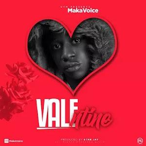 Download Audio   Maka Voice - Valentine