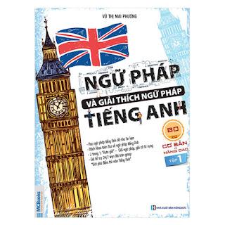 Ngữ Pháp Và Giải Thích Ngữ Pháp Tiếng Anh Cơ Bản Và Nâng Cao (Tập 1) ebook PDF-EPUB-AWZ3-PRC-MOBI