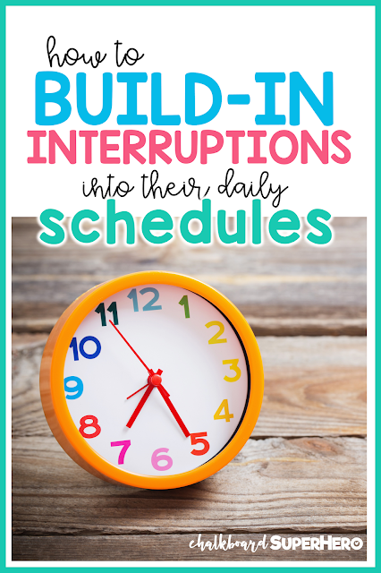 Building in interruptions into their daily schedules