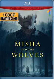 Misha y los lobos (2021)[1080p Web-DL] [Latino-Inglés][Google Drive] chapelHD