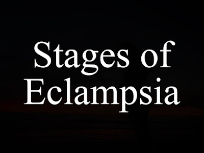 Stages of Eclampsia