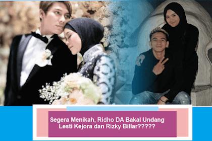 Ridho DA Bakal Segera Menikah, Akankah Lesti Kejora dan Rizky Billar di Undang?