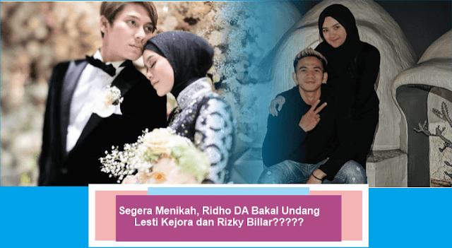 Segera Menikah, Ridho DA Bakal Undang Lesti Kejora dan Rizky Billar