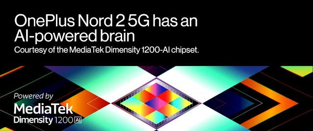 سيعمل OnePlus Nord 2 بمعالج Dimensity 1200-AI المخصص