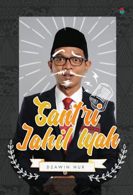 Santri Jahil Iyah by Dzawin Nur Pdf