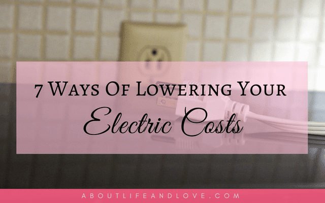 7 Ways Of Lowering Your Electric Costs
