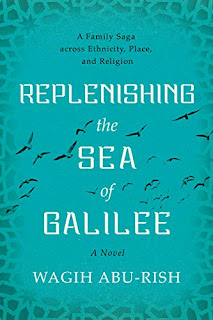 Replenishing the Sea of Galilee: A Family Saga across Ethnicity, Place, and Religion: A Novel by Wagih Abu-Rish - book promotion sites