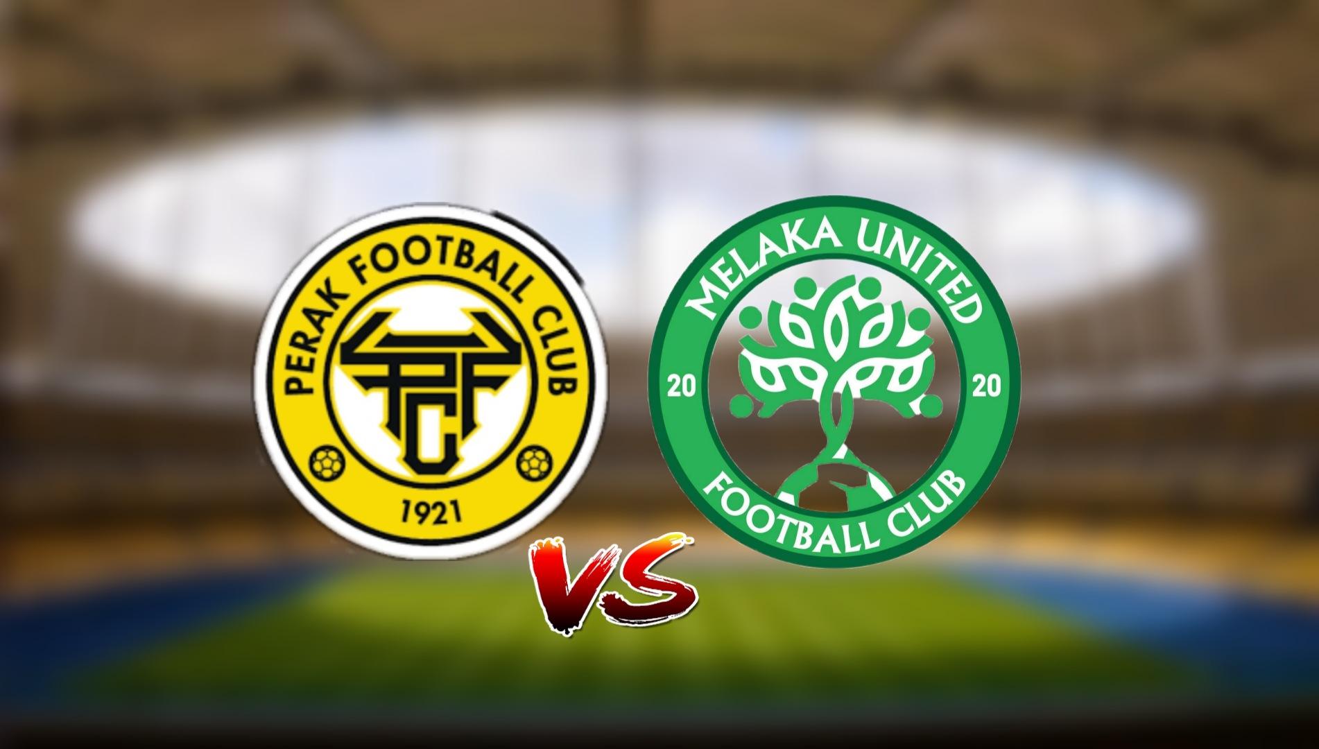 Live Streaming Perak FC vs Melaka United FC Liga Super 25.4.2021
