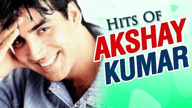 Best of Akshay Kumar Songs Of All Time - बेस्ट ऑफ अक्षय कुमार हिट सॉन्ग लिस्ट