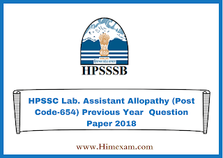 HPSSC Lab. Assistant Allopathy (Post Code-654) Previous Year  Question Paper 2018