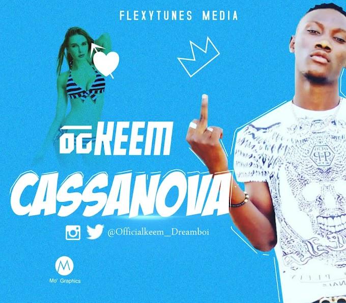 [New Music]  Download OG KEEM_Casanova.mp3