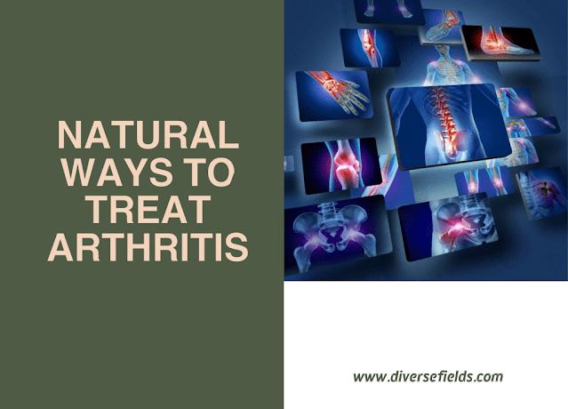 Natural ways to treat arthritis