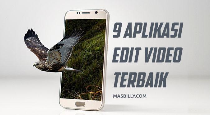 9 Aplikasi Android untuk Editing Video dengan Fitur Terbaik