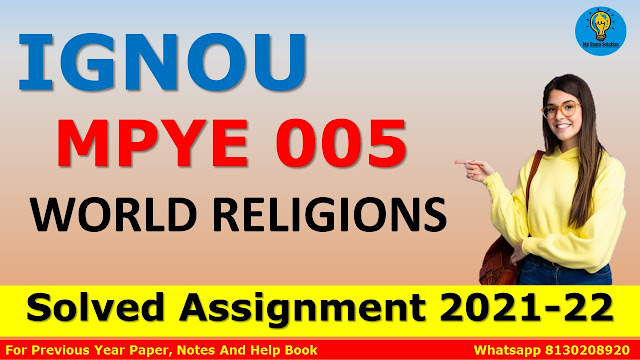 MPYE 005 WORLD RELIGIONS Solved Assignment 2021-22