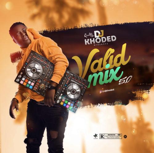 MIXTAPE: DJ Khoded – Valid Mix 5.0
