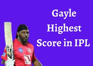 Gayle Highest Score in IPL