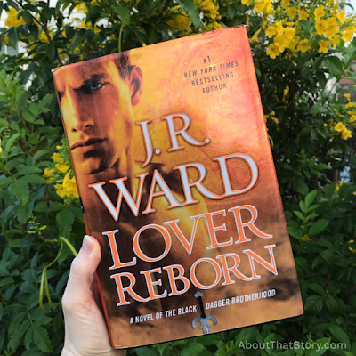 Book Review: Lover Reborn (Black Dagger Brotherhood #10) by J. R. Ward | About That Story