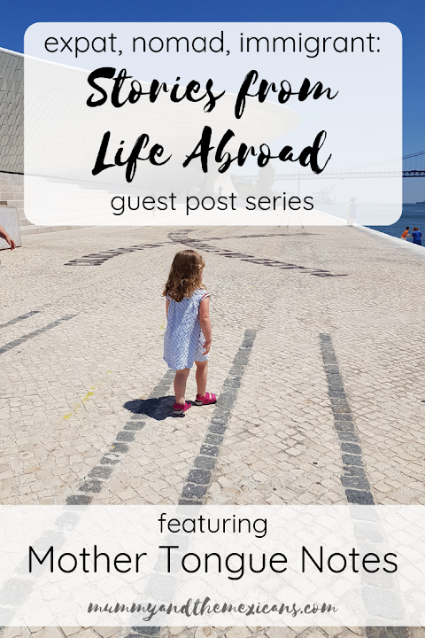 Expat, Nomad, Immigrant: Stories from Life Abroad featuring Andrea from Mother Tongue Notes