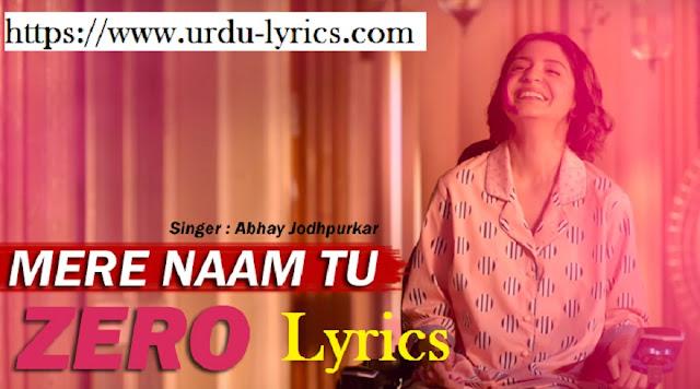 Mere Naam Tu Song Lyrics - Zero Movie ( 2018 )