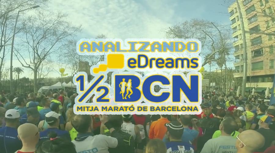 Analizando eDreams Mitja Marató de Barcelona 2017